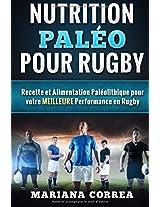 Nutrition Paleo Pour Rugby: Recette Et Alimentation Paleolithique Pour Votre Meilleure Performance En Rugby