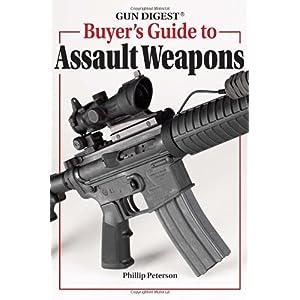 【クリックで詳細表示】Gun Digest Buyer's Guide To Assault Weapons: Phillip Peterson: 洋書