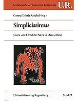 Simplicissimus: Glanz Und Elend Der Satire in Deutschland (Schriftenreihe Der Universitat Regensburg)
