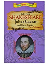 Tales From Shakespeare - Julius Caesar And Other Stories
