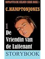 De Vriendin van de Luitenant (Boek 1 van de Romantische Helden serie) (Dutch Edition)