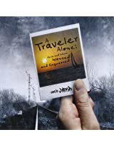 Traveler Alone: Perils & Advice Wanted & Requested
