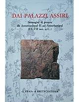 Dai Palazzi Assiri Immagini Di Potere Da Assurnasirpal II Ad Assurbanipal Ix-vii Sec Ac: Catalogo Della Mostra. Roma 1995. Palazzo Delle Esposizioni (Studia Archaeologica)