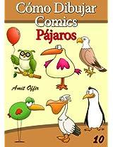 Cómo Dibujar Comics: Pájaros (Libros de Dibujo nº 10) (Spanish Edition)