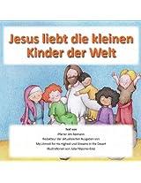 Jesus liebt die kleinen Kinder der Welt: Basierend auf Mathäus 18:1-6 und 19:13-15 (German Edition)
