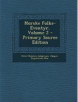 Norske Folke-Eventyr, Volume 2 - Primary Source Edition