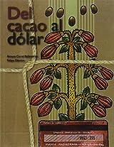 Del Cacao Al Dolar