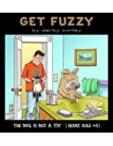 The Dog Is Not a Toy: House Rule #4 (Get Fuzzy)