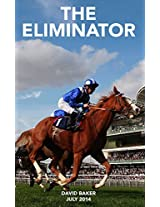 THE ELIMINATOR: Selecting Horse Races that are worth betting on.