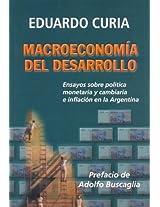 Macroeconomia del Desarrollo: Ensayos Sobre Politica Monetaria y Cambiaria E Inflacion En Argentina