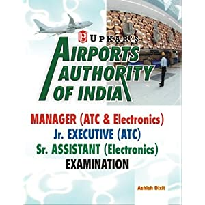 Airports Authority of India Manager ATC & Electronics /Jr. Executive (ATC) /Sr. Assistant ( Electronics) Examination