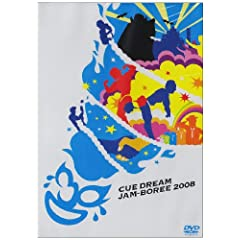 CUE DREAM JAM-BOREE 2008 [DVD]