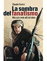 La sombra del fanatismo/ The Shadow of the Fanaticism