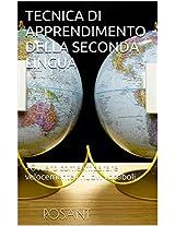 TECNICA DI APPRENDIMENTO DELLA SECONDA LINGUA: - Ovvero come imparare velocemente i nuovi vocaboli - (Italian Edition)