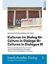 Kulturen Im Dialog III - Culture in Dialogo III - Cultures in Dialogue III (Interkultureller Dialog)