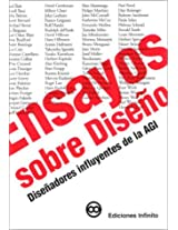Ensayos Sobre Diseno/ Essays on Design: Disenadores Influyentes De La Agi/influential Designers In The Agi