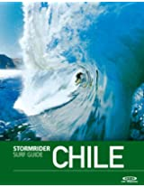 The Stormrider Surf Guide Chile (Stormrider Surf Guides)