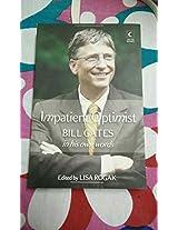 Impatient Optimist Bill Gates
