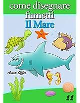 Disegno per Bambini: Come Disegnare Fumetti - Il Mare (Imparare a Disegnare Vol. 11) (Italian Edition)