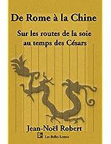 de Rome a la Chine: Sur Les Routes de La Soie Au Temps Des Cesars