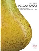 Human Brand: Le strategie di marca e i sentieri che hanno un cuore: 11 (Brand imprese mercati)