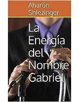 La Energía del Nombre Gabriel: El significado de los nombres (Spanish Edition)