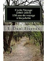 Cyclo-Voyage (1865-2015): 150 ans de voyage à bicyclette (French Edition)