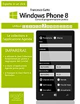 Windows Phone 8: corso di programmazione pratico. Livello 7: Le collections e l'applicazione Agenda (Esperto in un click) (Italian Edition)