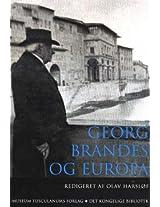Georg Brandes OG Europa: Forelsninger Fra 1. Internationale Georg Brandes Konference, Firenze, 7-9 November 2002