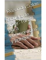 Escuela de Amor:  Tarot para las relaciones de pareja (Tarot para amantes nº 1) (Spanish Edition)