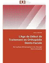 L'Age de Début de Traitement en Orthopédie Dento-Faciale: De la phase d'interception à la chirurgie hors-croissance