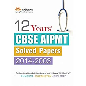 12 Year's CBSE AIPMT Solved Papers 2014-2003 (Old Edition)