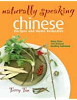 Naturally Speaking: Chinese Recipes and Home Remedies