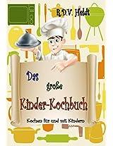 Das große Kinderkochbuch ( nicht nur für Kinder ) (German Edition)
