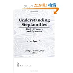 Understanding Stepfamilies: Their Structure and Dynamics (Also Pub As Journal of Divorce &amp; Remarriage, Vol 24, Nos 1/2, 1995)