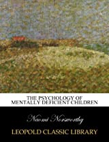 The psychology of mentally deficient children