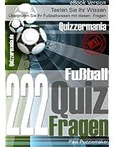 Quizzermania - 222 Fußball Quiz Fragen (German Edition)