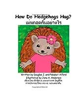 How Do Hedgehogs Hug?  English - Thai: - Many Ways to Show Love