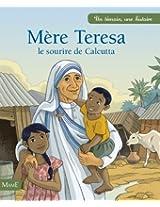 Mère Teresa, le sourire de Calcutta (Un témoin, une histoire)