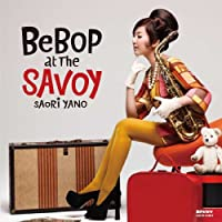 BEBOP AT THE SAVOY