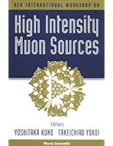 High Intensity Muon Sources: Tsukuba, Japan 1-4 December 1999