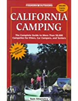 California Camping: The Complete Guide to More Than 50,000 Campsites for Tenters, Rvers, and Car Campers (10th)