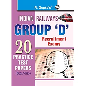 Indian Railways: Group 'D' Recruitment Exam-20 Practice Test Papers