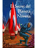 El Secret Del Planeta Novena / the Secret of the Ninth Planet