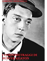 I Cortometraggi di Buster Keaton