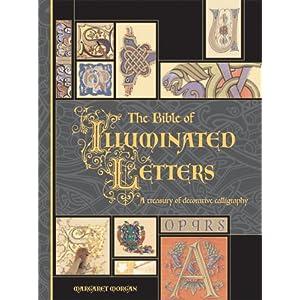 【クリックで詳細表示】The Bible of Illuminated Letters: A Treasury of Decorative Calligraphy (Quarto Book) [リング製本]