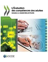 L'Evaluation Des Competences Des Adultes: Manuel A L'Usage Des Lecteurs