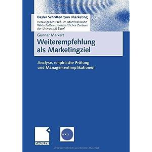 【クリックで詳細表示】Weiterempfehlung als Marketingziel: Analyse, empirische Pruefung und Managementimplikationen (Basler Schriften zum Marketing) [ペーパーバック]