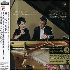 モーツァルト:2人のピアニストのための作品集 Vol.3: 音楽: タール&グロートホイゼン,モーツァルト,タール(ヤアラ),グロートホイゼン(アンドレアス)