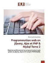 Programmation Web En Jquery, Ajax Et PHP MySQL Tome 2 (Omn.Univ.Europ.)